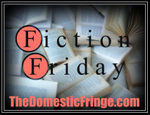 Fiction Friday with The Domestic Fringe